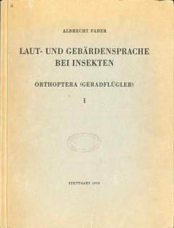 Laut- und Gebärdensprache bei Insekten. Orthoptera (Gradflügler)