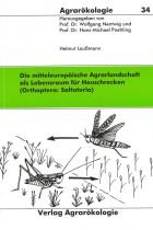 Die mitteleuropäische Agrarlandschaft als Lebensraum für Heuschrecken (Orthoptera: Saltatoria)